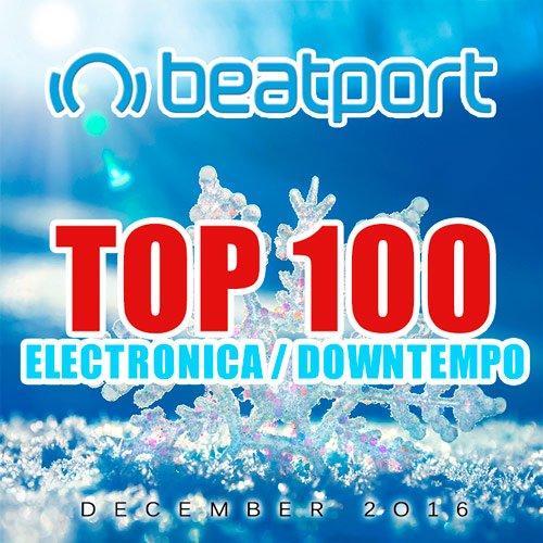 VA-Beatport Top 100 Electronica / Downtempo December 2016 (2017)