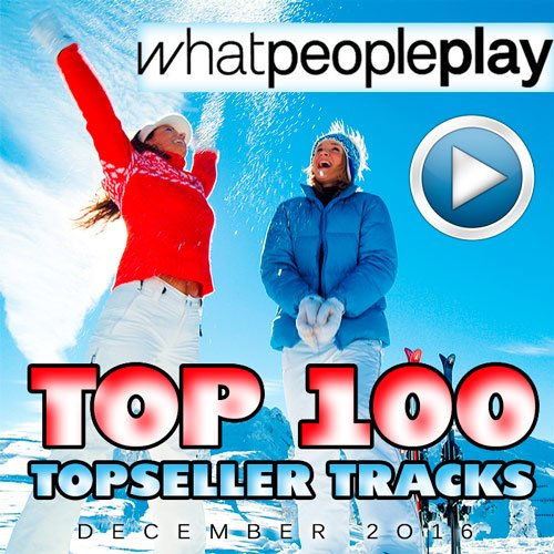 VA-Whatpeopleplay Top 100 Topseller Tracks December 2016 (2017)