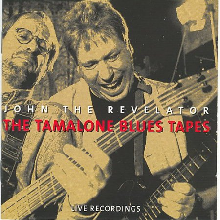 John the Revelator - The Tamalone Blues Tapes (1996) FLAC