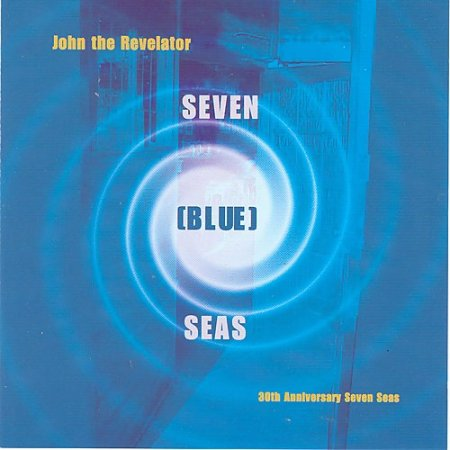 John the Revelator - Seven Blue Seas (1999)