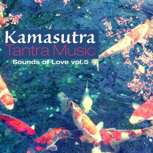 VA - Kamasutra Tantra Music Vol.5: Sounds of Love (2017)