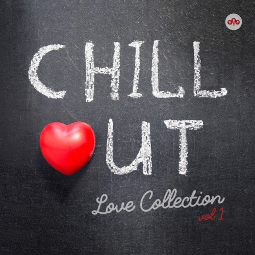 VA - Chill Out Love Collection Vol.1 (2017)