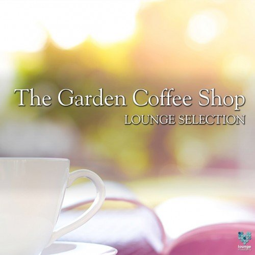 VA - The Garden Coffee Shop. Lounge Selection (2017)