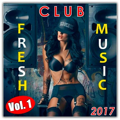 VA-Fresh Club Music Vol. 1 (2017)