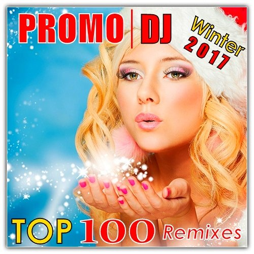 VA-Promo DJ Top 100 Remixes Winter 2017 (2017)