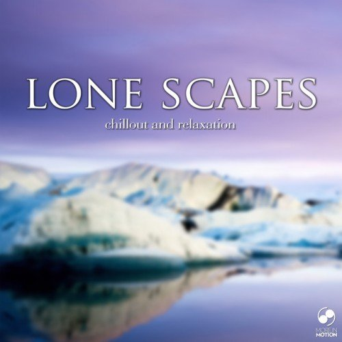 VA - Lone Scapes: Chillout and Relaxation (2017)