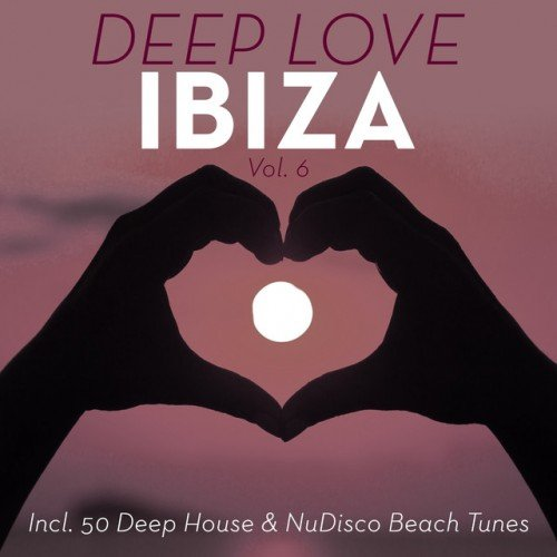 VA - Deep Love Ibiza Vol.6: Incl. Deep House & NuDisco Beach Tunes (2017)