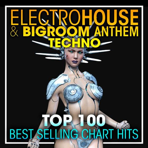 VA-Top 100 Electro House Big Room Anthem Techno (2017)
