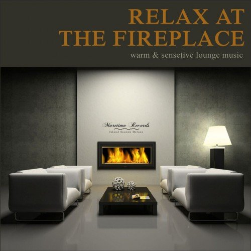 VA - Relax at the Fireplace: Warm and Sensitive Lounge Music (2017)