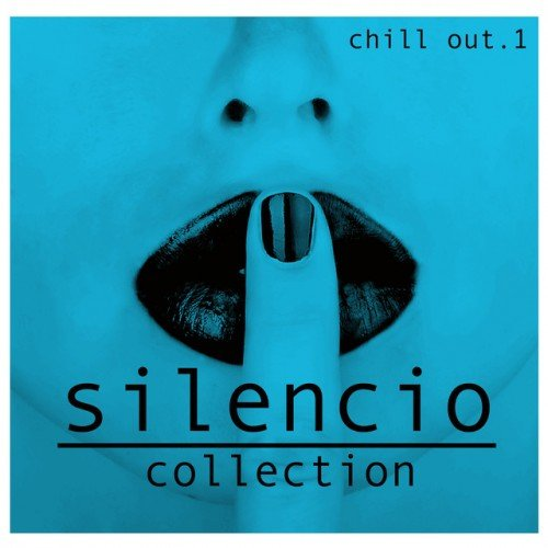 VA - Silencio Collection Vol.1 Chill Out (2017)