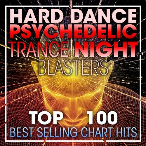 VA-Top 100 Hard Dance Psychedelic Trance Night Blasters (2017)