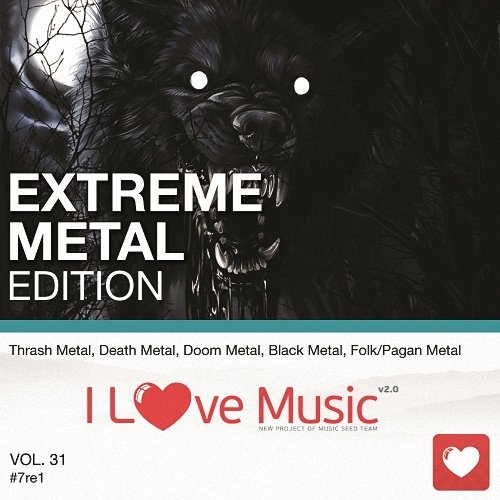 I Love Music! - Extreme Metal Edition Vol.31 (2017)