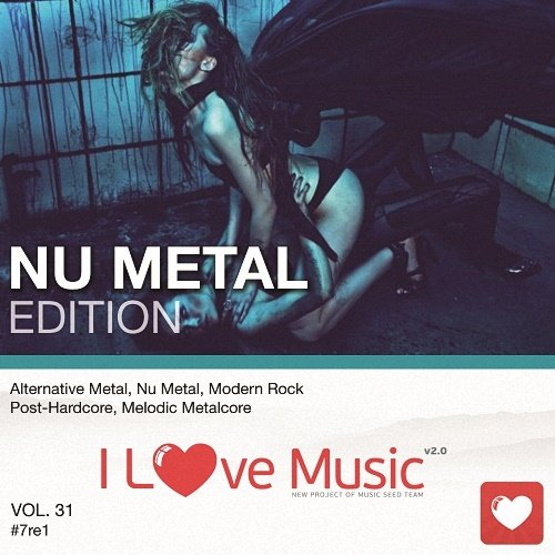 I Love Music! - Nu Metal Edition Vol.31 (2017)