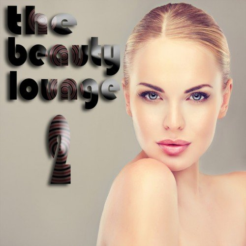 VA - The Beauty Lounge Vol.2: The Chill Out and Sensual Groove Session (2017)
