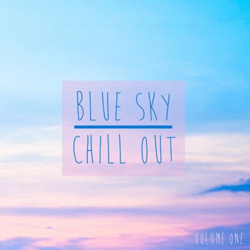 VA - Blue Sky Chill Out Vol.1 (2017)