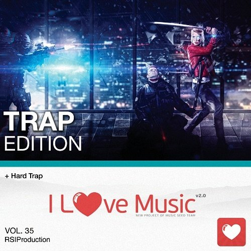 I Love Music! - Trap Edition Vol. 35 (2017)