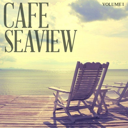 VA - Cafe Seaview Vol.2: Perfect Beach Bar and Lounge Music (2017)