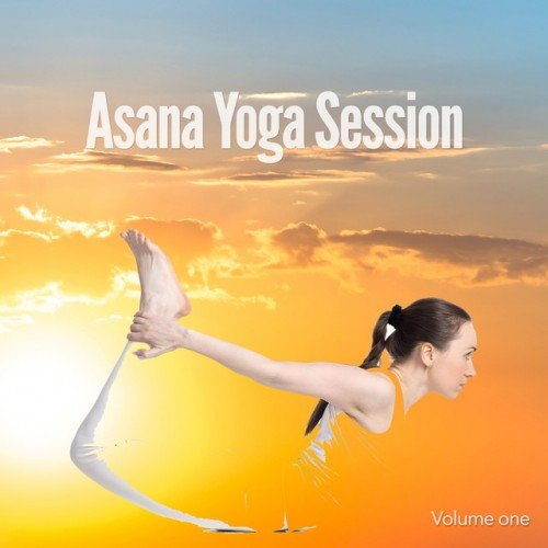 VA - Asana Yoga Session Vol.1: Music for Body and Mind (2017)