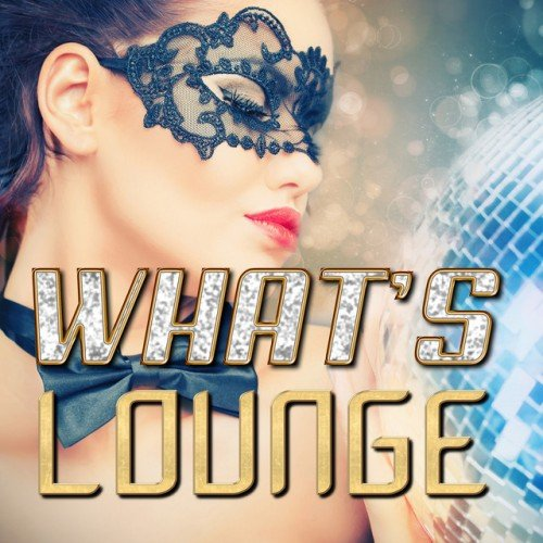 VA - What's Lounge (2017)