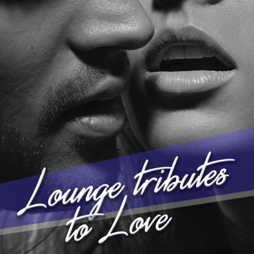 VA - Lounge Tributes to Love (2017)