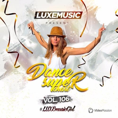 LUXEmusic - Dance Super Chart Vol.106 (2017)