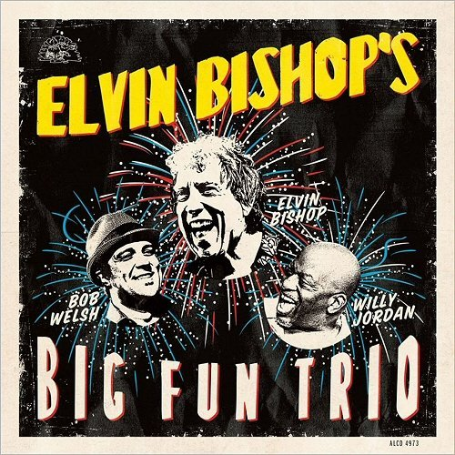 Elvin Bishop - Elvin Bishop's Big Fun Trio (2017)
