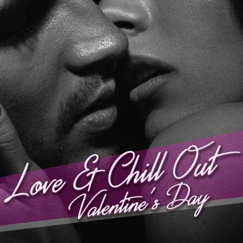 VA - Love and Chill Out Valentines Day (2017)