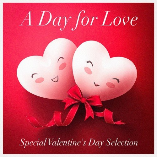 VA - A Day for Love: Special Valentines Day Selection. Acoustic Versions of Love Songs (2017)