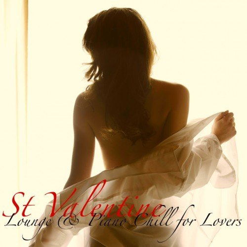 VA - St Valentine Lounge and Piano Chill for Lovers (2017)