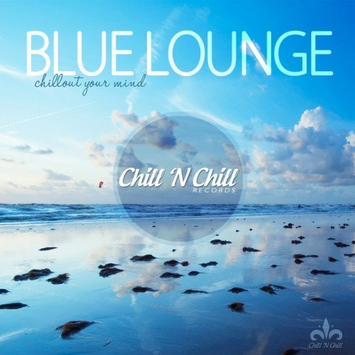VA - Blue Lounge Chillout Your Mind (2017)