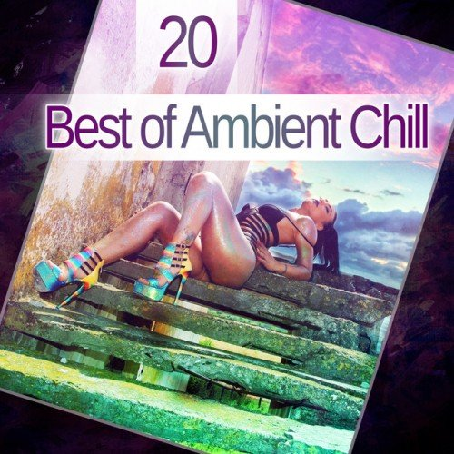 VA - 20 Best of Ambient Chill (2017)