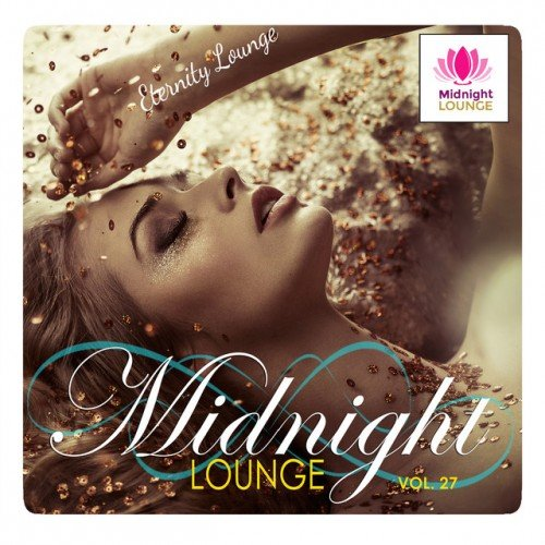 VA - Midnight Lounge Vol.27 Eternity Lounge (2017)