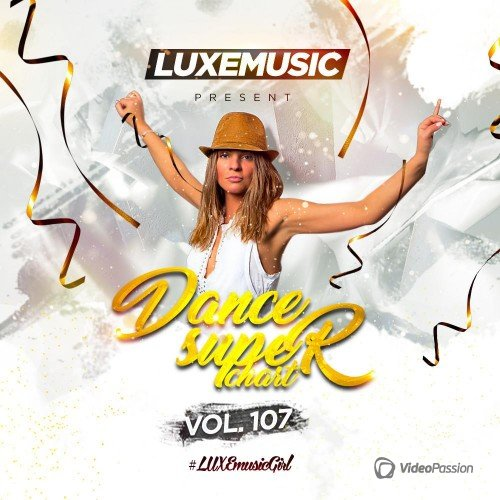 LUXEmusic - Dance Super Chart Vol.107 (2017)