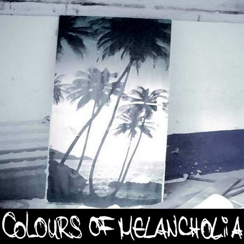 Colours Of Melancholia - Colours Of Melancholia (2012)