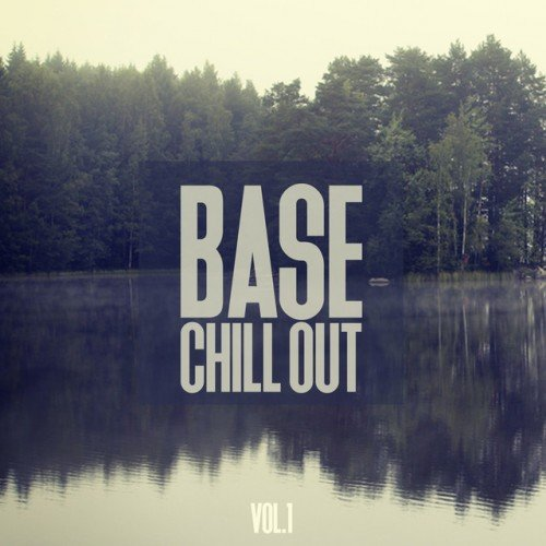 VA - Base Chill Out Vol.1 (2017)