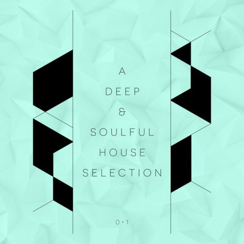 VA - A Deep and Soulful House Selection Vol.1 (2017)