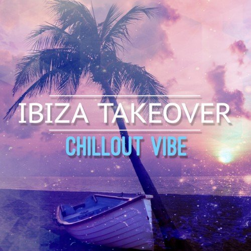 VA - Ibiza Takeover Chill Out Vibe (2017)