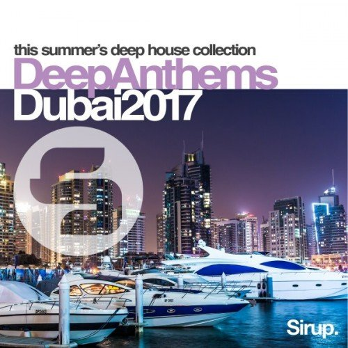 VA - Sirup Deep Anthems Dubai (2017)