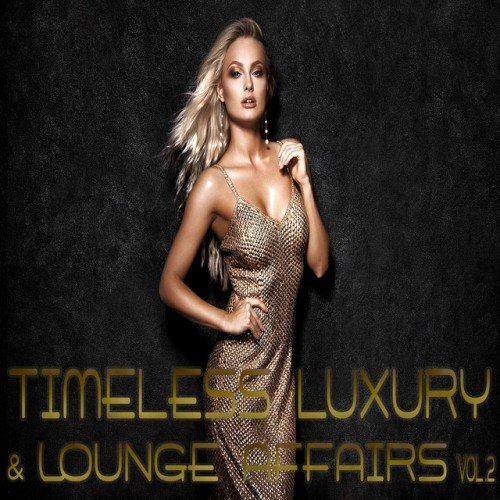 VA - Timeless And Luxury Lounge Affairs Vol.2 (2017)