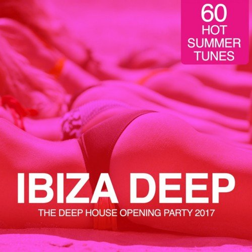 VA - IBIZA Deep. The Deep House Opening Party 2017: 60 Hot Summer Tunes (2017)