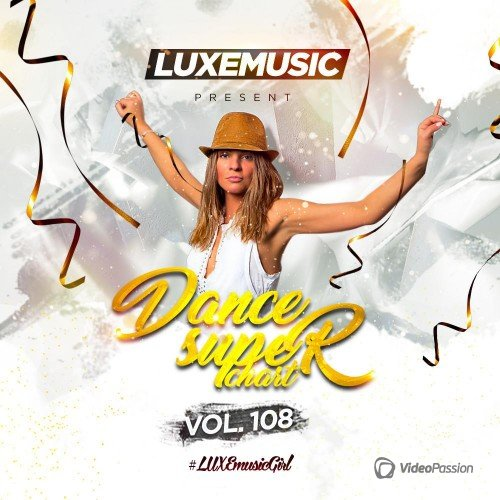 LUXEmusic - Dance Super Chart Vol.108 (2017)