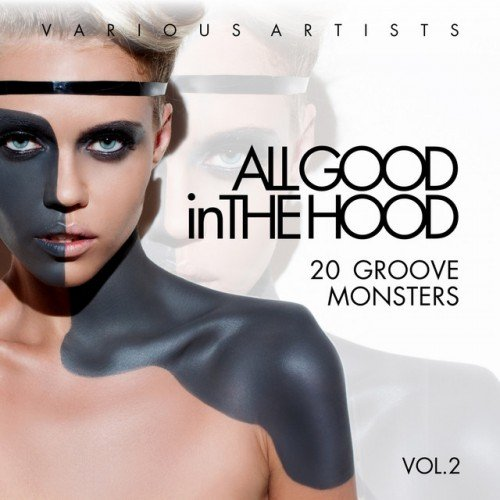 VA - All Good In The Hood Vol.2: 20 Groove Monsters (2017)