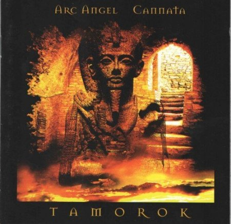 Arc Angel / Cannata - Tamorok (2002)