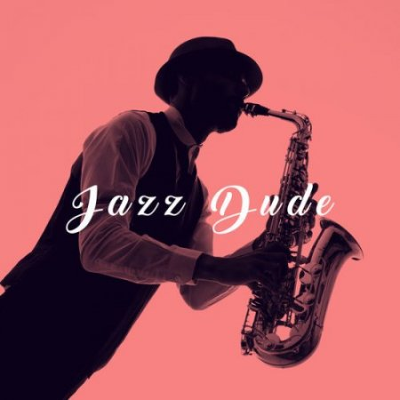 New York Jazz Lounge - Jazz Dude (2017)