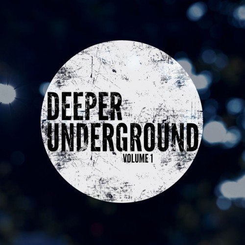 VA - Deeper Underground Vol.1: Deep House beyond the mainstream (2017)