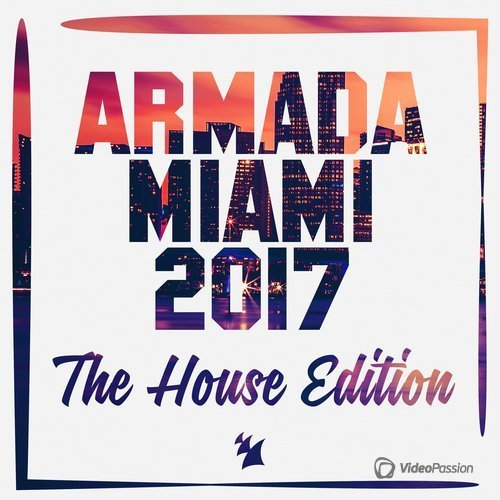 VA - Armada Miami 2017 (The House Edition) (2017)