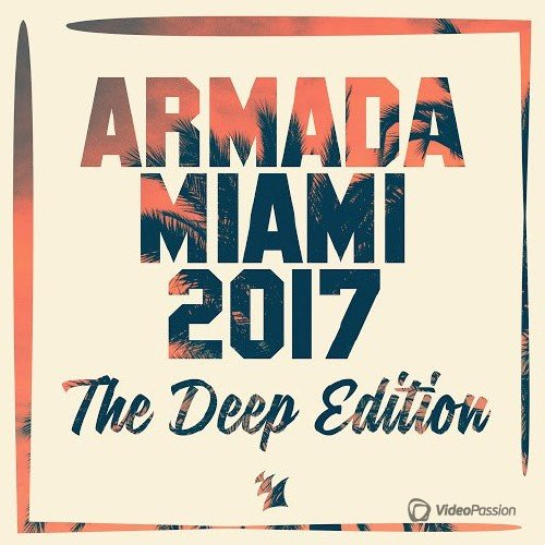 VA - Armada Miami 2017 (The Deep Edition) (2017)