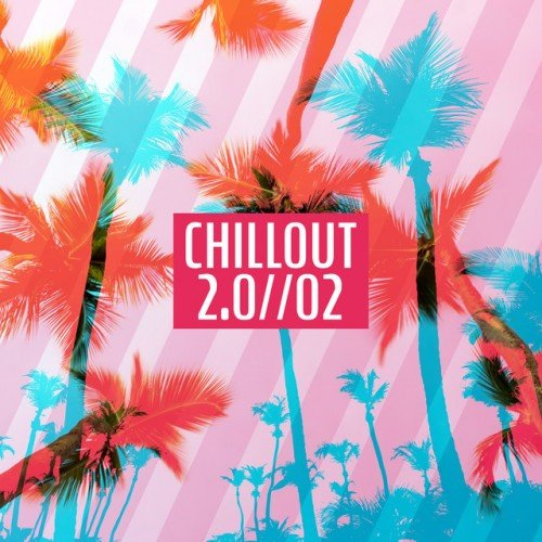VA - Chillout 2.0 Vol.2 (2017)