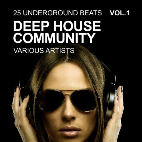 VA - Deep House Community: 25 Underground Beats Vol.1 (2017)