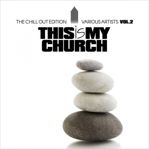 VA - This Is My Church Vol.2 The Chill out Edition (2017)